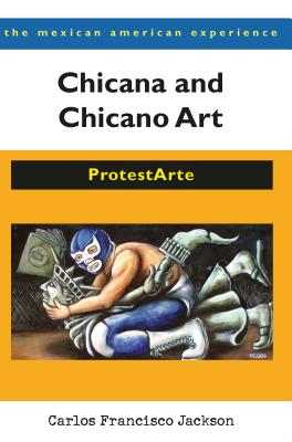 Chicana and Chicano Art By Jackson, Carlos Francisco